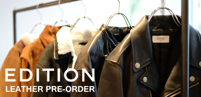 【EDITION LEATHER PRE-ORDER】